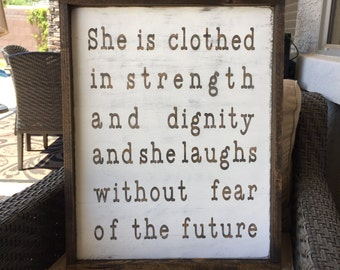 Wood sign She is clothed in strength and dignity and she laughs without fear of the future 19x24 plus frame