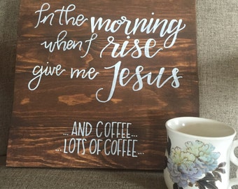 Give me Jesus...and coffee