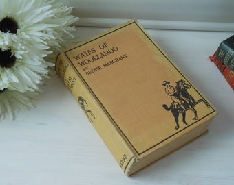 Waifs of Woolamoo by Bessie Marchant. Hardback cloth bound book.