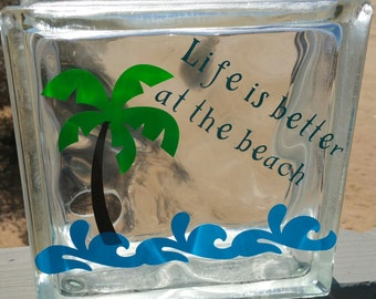 Life is better at the beach glass block