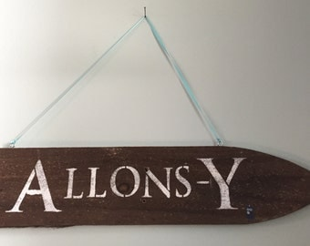 Allons-Y  Doctor Who- Hand-painted Reclaimed Wood Sign