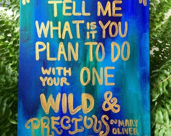 Quote Canvas - Tell me, what is it you plan to do with your one wild and precious life?
