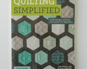 Quilting simplified, Fresh designs, Easy instructions, Choly Knight, beginner, quilting, patchwork, learn, sew