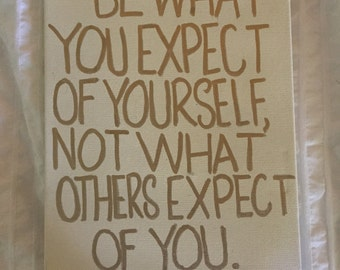 Be what you expect of yourself Canvas