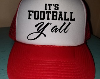It's Football Y'all Football Trucker Hat Snapback Hat Custom Trucker Hat Gameday Trucker Hat Sports Mom Football Mom Hat Funny Trucker Hat