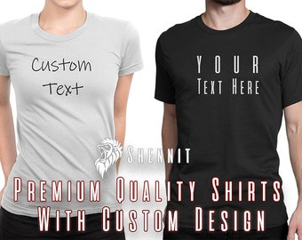 Custom Text or Design on our premium shirt