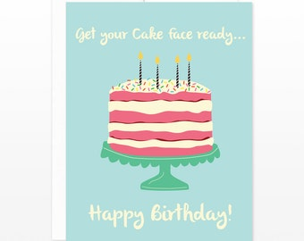 Funny Cake Birthday Card - Friend Birthday Card - Get your Cake Face Ready