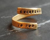 """Love Quote Ring, Adjustable, """"Everything carries me to you"""" engagement anniversary Eco-friendly silver. Handcrafted by Chocolate and Silver"""