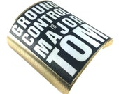 David Bowie 24k Plated Cuff - Ground Control To Major Tom