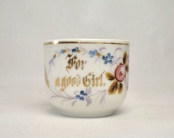 Vintage Porcelain Child's Cup For A Good Girl Handpainted Flowers Gold Lettering & Trim