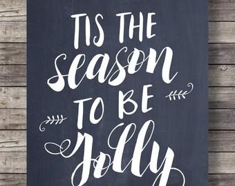Tis the season to be Jolly - Carol chalkboard typography Christmas -  Printable wall art  -  digital print