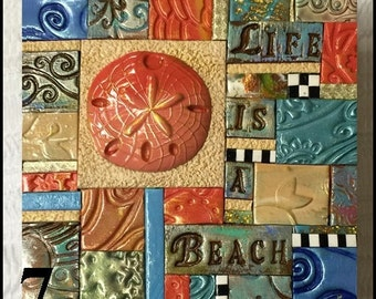 Life Is A Beach - Summer Decorative - Beach Decor - Mosaic Gift - Birthday Gift - Inspirational Gift - Polymer Clay Tile Mosiac MMCD009-16
