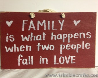 Family what happens when two people fall in Love sign wood 7 x 11 inches handmade quote