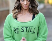 Be Still.  Wide Shouldered Cropped Super Soft Sporty Sweatshirt.  Sizes S-XL.  Made in the USA.  7 Colors to Choose From.