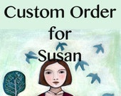 Custom Order for Susan