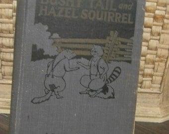 Vintage Book,  Bushy Tail and Hazel Squirrel Circa 1925  Hardbound