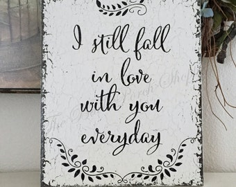 VALENTINES DAY, LOVE, Valentine, Love Signs, Fall in love signs, Wedding Signs, I still fall in love with you everyday, 10 x 12