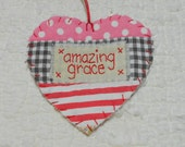 Wordz From the Heart Snippet Ornament - AMAZING GRACE - Stitched From Recycled Vintage Quilt Piece