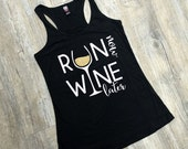 Run Now Wine Later Tank, Workout Tank, Gym Tank, Run Now Wine Later