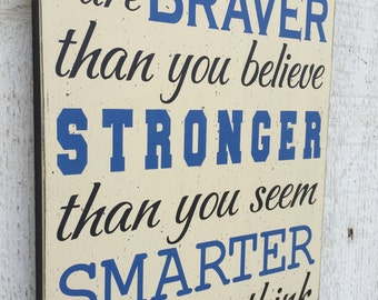 Always Remember you are Braver than you know - Larger Size- Winnie the Pooh