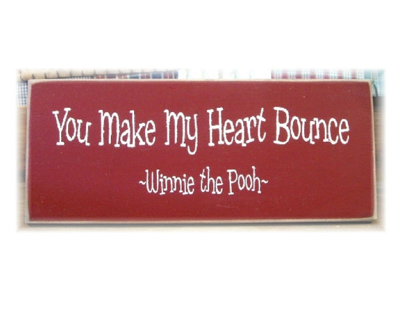 You Make My Heart Bounce Winnie The Pooh primitive wood sign
