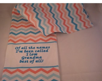 Embroidered kitchen towel for Grandma - Of all the names I've been called, I love Grandma best of all!