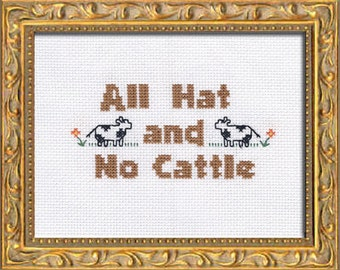 Subversive Cross Stitch PDF Pattern: All Hat And No Cattle