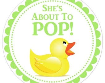 "Rubber Ducky Baby Shower Stickers, Green ""She's About to Pop"" Custom Baby Shower Labels, Personalized for YOU"