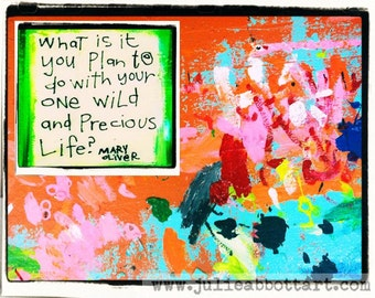 "Wild & Precious Life- Mary Oliver - New!  ""Mini-s"" by Julie Abbott Art"