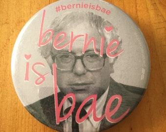 "Bernie is Bae - Bernie Sanders 2 1/4"" button"