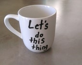 Mug - Let's Do This Thing