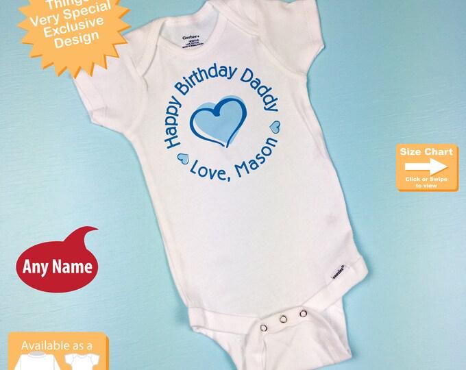 Happy Birthday Daddy Shirt or Onesie - Personalized Happy Birthday Daddy (11242015a)