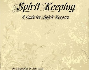 Spirit Keeping Book - A Guide for Spirit Keepers