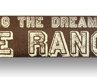 Living the Dream on the Ranch Rustic Cedar Sign 5 x 25