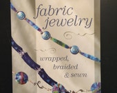 Fabric Jewelry Wrapped, Braided and Sewn Heidi Pridemore