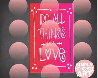 Do all Things with Love Digital SVG File