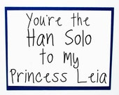 Funny Valentine Card for Boyfriends. Star Wars Valentines Day Card. Han Solo Card. Princess Leia Card.