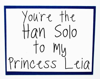 Funny Card for Boyfriends. Star Wars Day Card. Han Solo Card. Princess Leia Card. Fun Cards