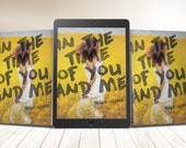 "Premade eBook & Print Book Cover Design Package ""In The Time of You and Me"" Fiction Romance Love Young New Adult YA"