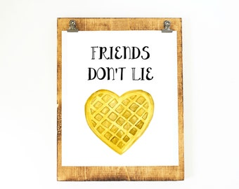 Friends don't lie. Stranger Things. Heart shaped waffle watercolor print or card!