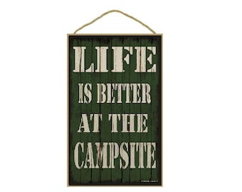 """Green Life Is Better At The Campsite Sign Plaque 10""""x16"""""""