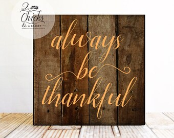 Always Be Thankful Sign, Autumn Wall Decor, Fall Sign, Be Thankful Sign
