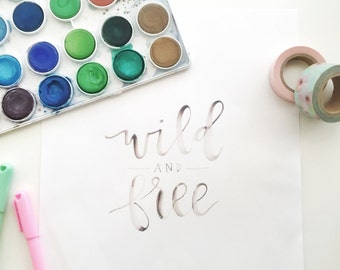 Wild and Free Watercolor Calligraphy Digital Download
