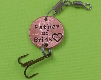 Father of Bride - Father of Groom - Stamped Penny Fishing Lure - Gift for Him - Daughter Gift For - Stamped Penny - Son Gift For - Fishing