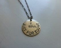 I will, just for today, hand stamped metal necklace, recovery jewelry slogan, eating disorders, strength, daily, one day at a time