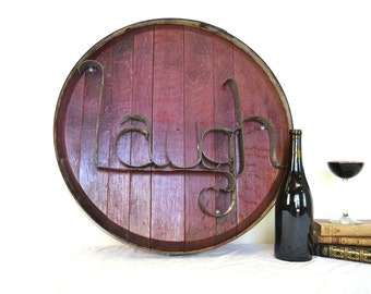 Barrel Head and Ring Art - LAUGH - Authentic Wine Barrel Head Sign / Napa Style / Unique Wall Art / Home Decor / Live Laugh Love