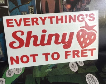 "Firefly Inspired ""Everything's Shiny"" vinyl sticker decal"