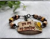 Boho Bracelet You Are My Sunshine Rustic Earthy Funky OOAK One Of A KInd