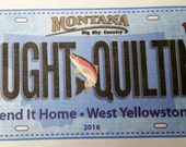 Row by Row License Plate 2016 Caught Quilting, Send it Home, West Yellowstone, Montana