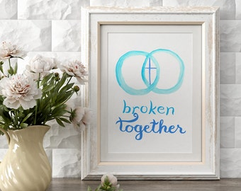 Christian Wall Art ~ Broken Together ~ Hand Lettered Design ~ Wedding Anniversary Gift